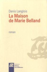 La Maison de Marie Belland