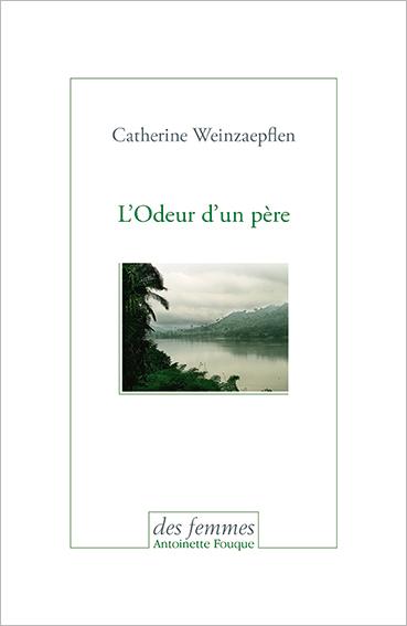 L'Odeur d'un père de Catherine Weinzaepflen
